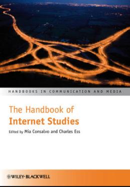 ❞ كتاب The Handbook of Internet Studies: The Internet in Everyday Life: Exploring the Tenets and Contributions of Diverse Approaches ❝  ⏤  ميا كونسالفو