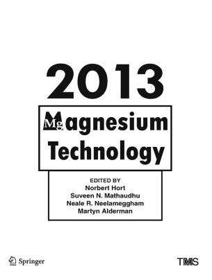 ❞ كتاب Magnesium Technology 2013: Annealing of Cold and Warm Rolled AZ31B Magnesium Alloy Sheets ❝  ⏤ سوفين نايجل ماثودهو