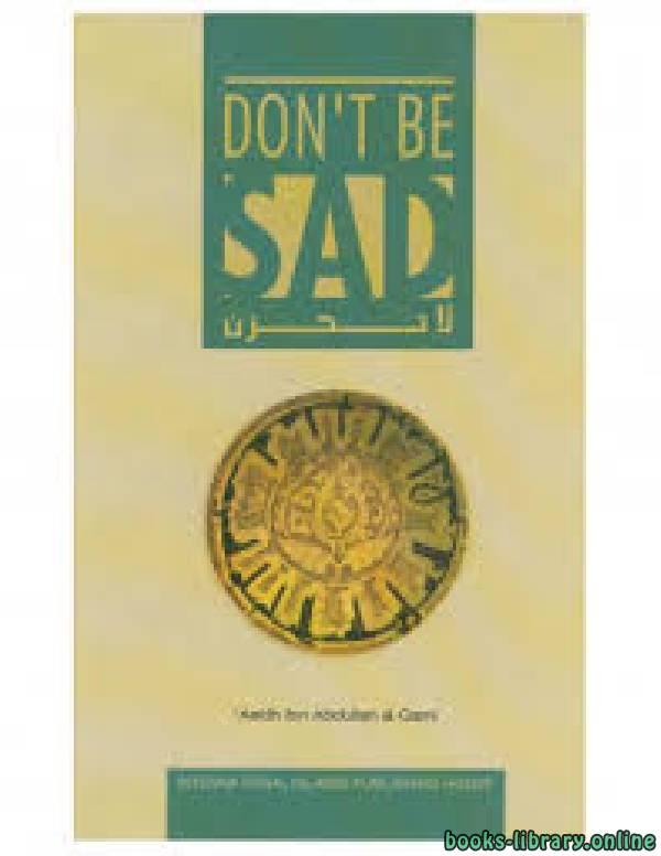 Dont BE SAD (لا تحزن باللغة الانجليزية)
