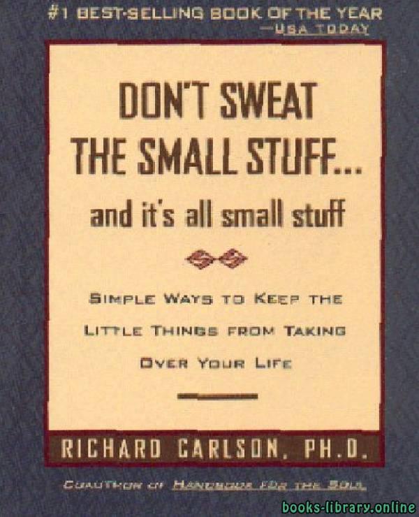 ❞ كتاب ملخص كتاب لا تهتم بصغائر الأمور فكل الأمور صغائر ❝  ⏤ ريتشارد كارلسون