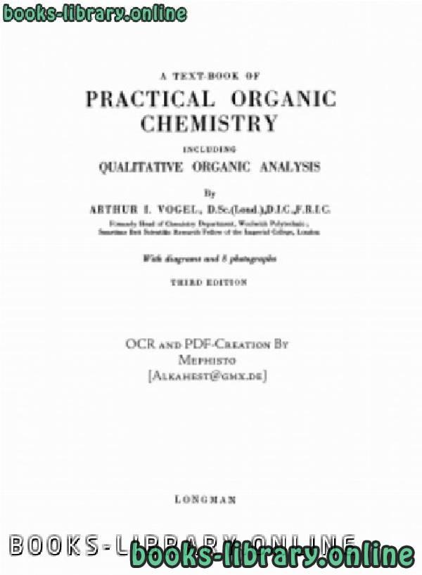❞ كتاب الكيمياء العضوية العملية - سلسلة كتب فوغل VOGEL-Practical Organic Chemistry Longmans ❝  ⏤ VOGEL