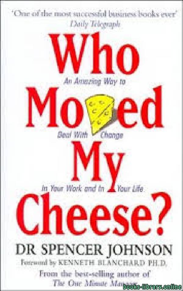 ❞ كتاب مختصر كتاب من حرك جبنتى  Who Moved My Cheese ❝  ⏤ سبنسر جونسون