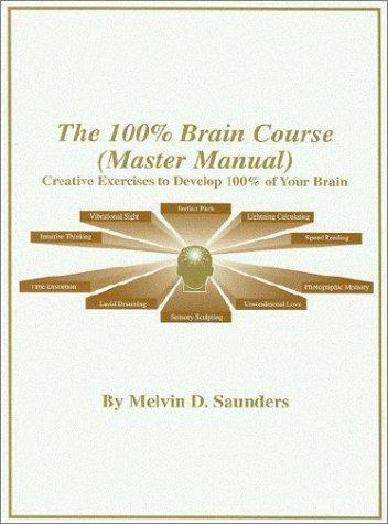❞ كتاب pdf  The 100% Brain Course ❝  ⏤ Melvin D.Saunders