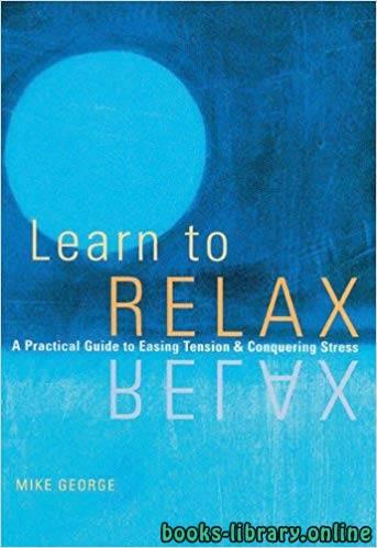❞ كتاب ملخص كتاب تعلم أن تسترخي ❝  ⏤ سي. ايوجين ووكر