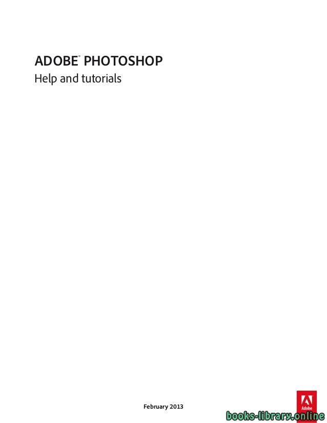 ❞ كتاب ADOBE® PHOTOSHOP Help and tutorials ❝