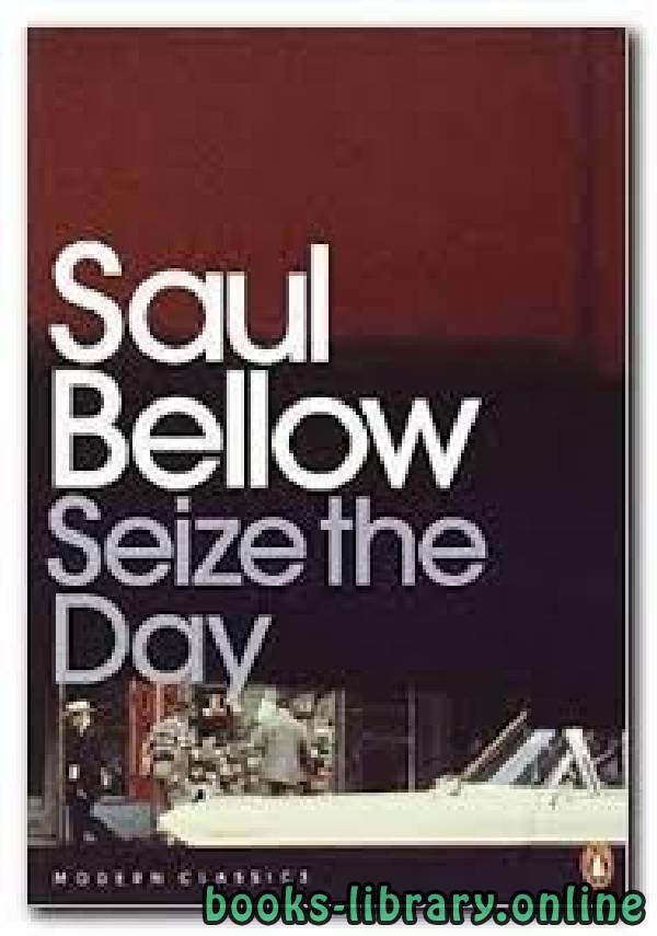 """❞ كتاب Saul Bellow""""s Seize the Day: A Modernist Study ❝  ⏤ Noorbakhsh Hooti"""