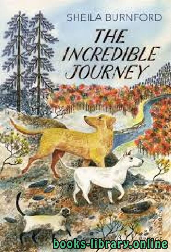 ❞ قصة The Incredible Journey ❝  ⏤ Sheila Burnford