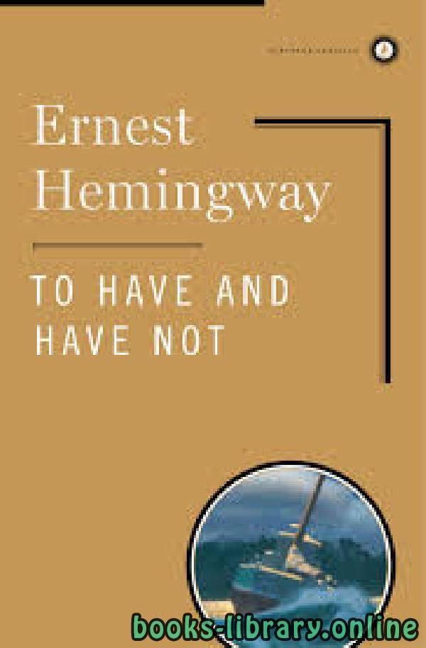 ❞ رواية To Have and Have Not ❝  ⏤ Ernest Hemingway