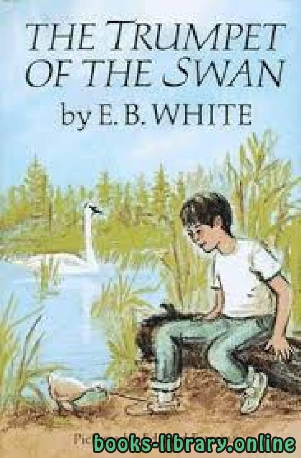 ❞ رواية The Trumpet of the Swan ❝  ⏤ E.B. White