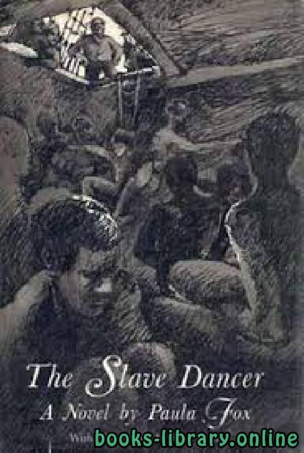 ❞ قصة The Slave Dancer ❝  ⏤ Paula Fox