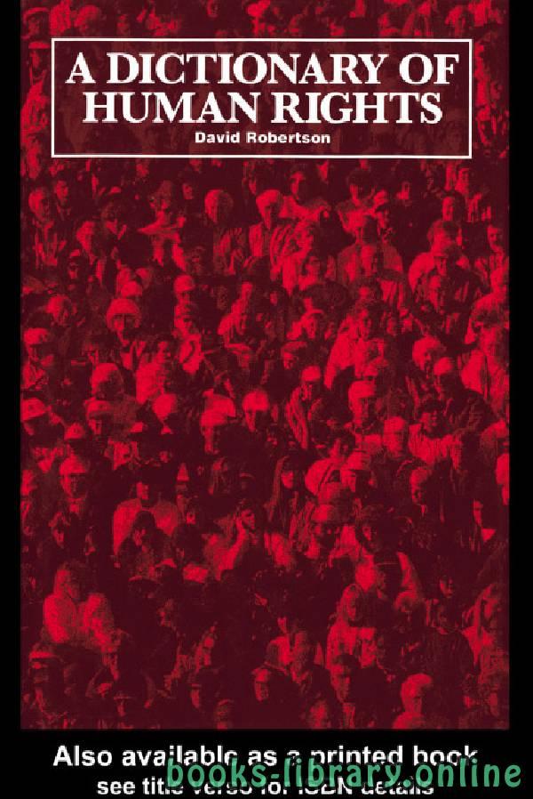 ❞ كتاب ِA Dictionary Of Human Rights ❝  ⏤ ديفيد روبرتسون