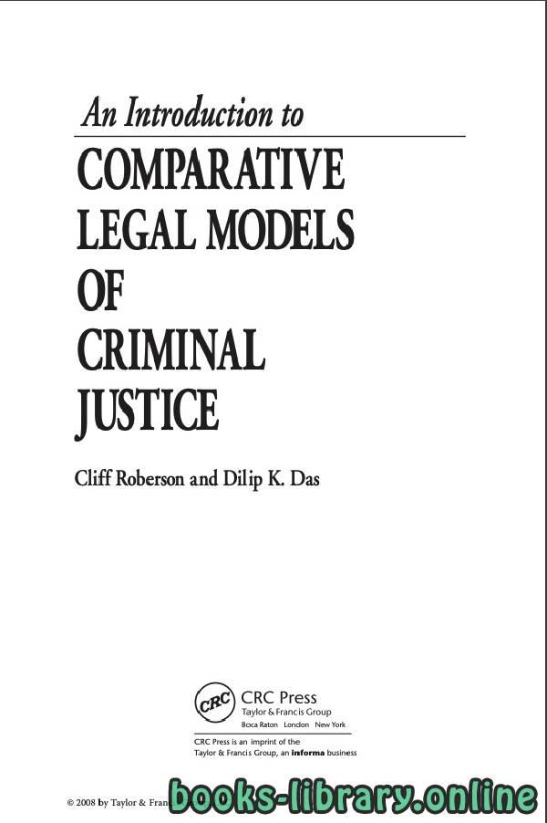 📘 قراءة وتحميل كتاب An Introduction To Comparative Legal Models Of Criminal  Justice ⏤ كليف روبرسون وديليب ك. داس 2020