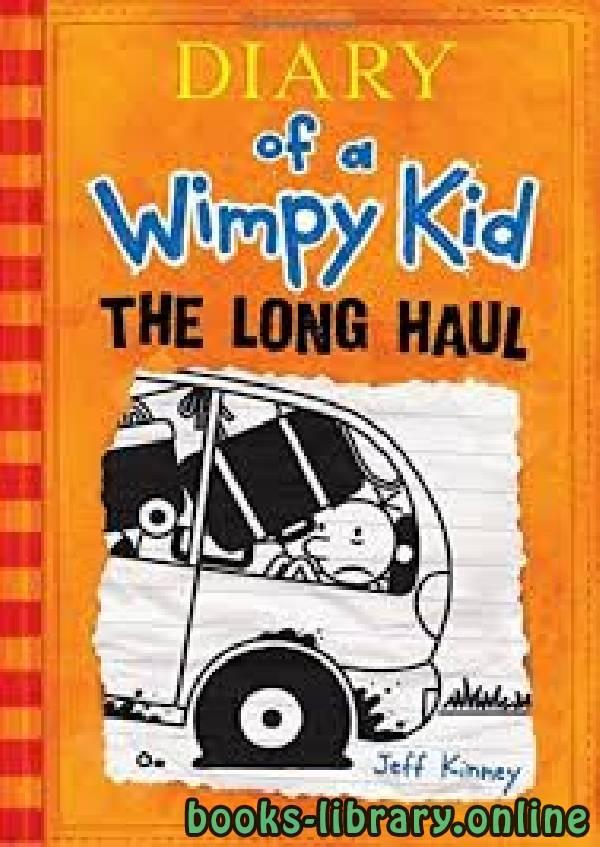 ❞ رواية Diary of a Wimpy Kid: The Long Haul ❝  ⏤ Jeff Kinney