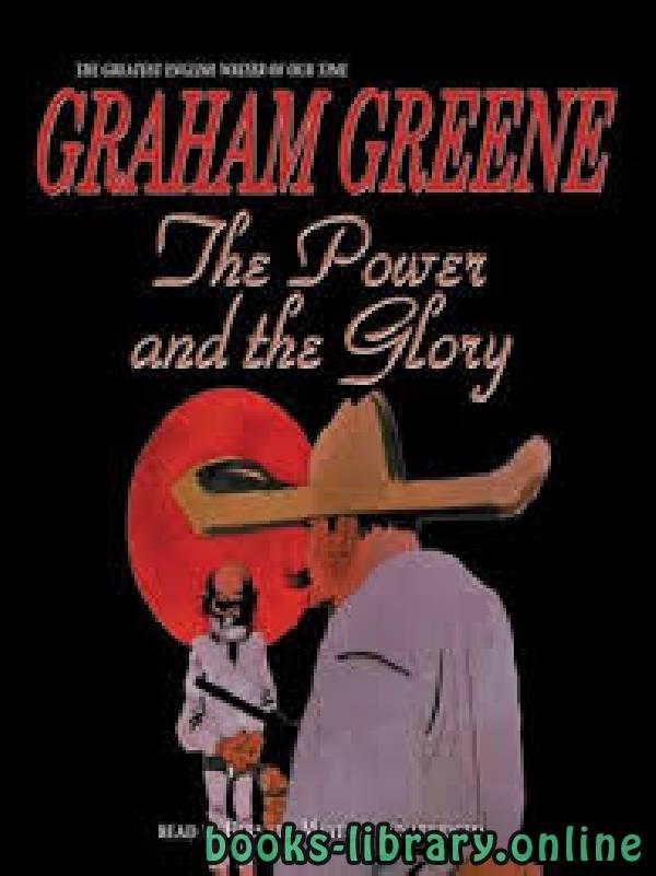 ❞ رواية The Power and the Glory ❝  ⏤ Graham Greene