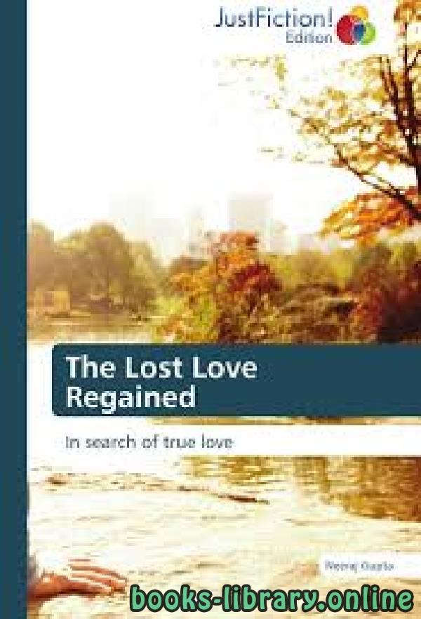 ❞ رواية The Lost Love Regained ❝  ⏤ Neeraj Gupta