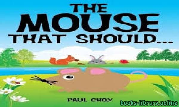 ❞ قصة The-Mouse-That-Should story ❝