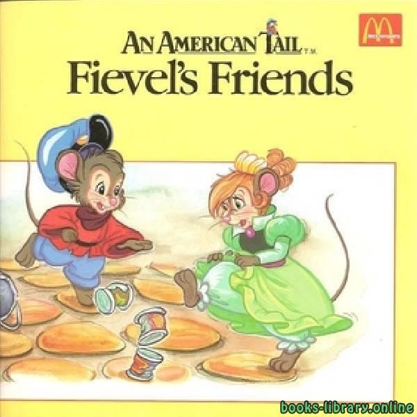 ❞ قصة Fievel's Friends ❝