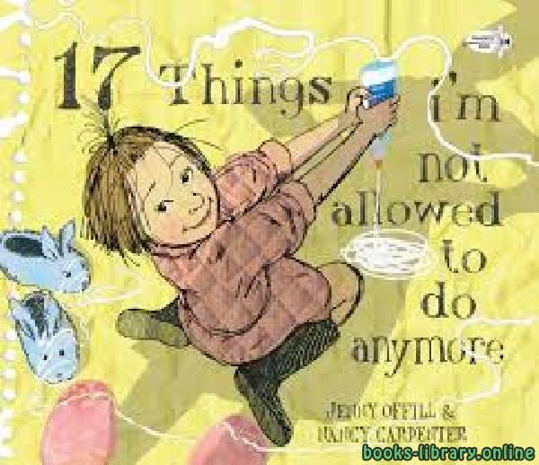 ❞ قصة 17 Things i'm not allowed to do anymore ❝