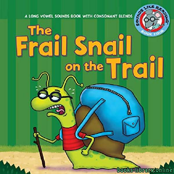❞ قصة The Frail Snail on  the Trail ❝