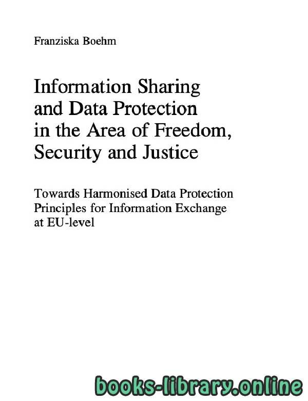 ❞ كتاب Information Sharing and Data Protection in the Area of Freedom ❝