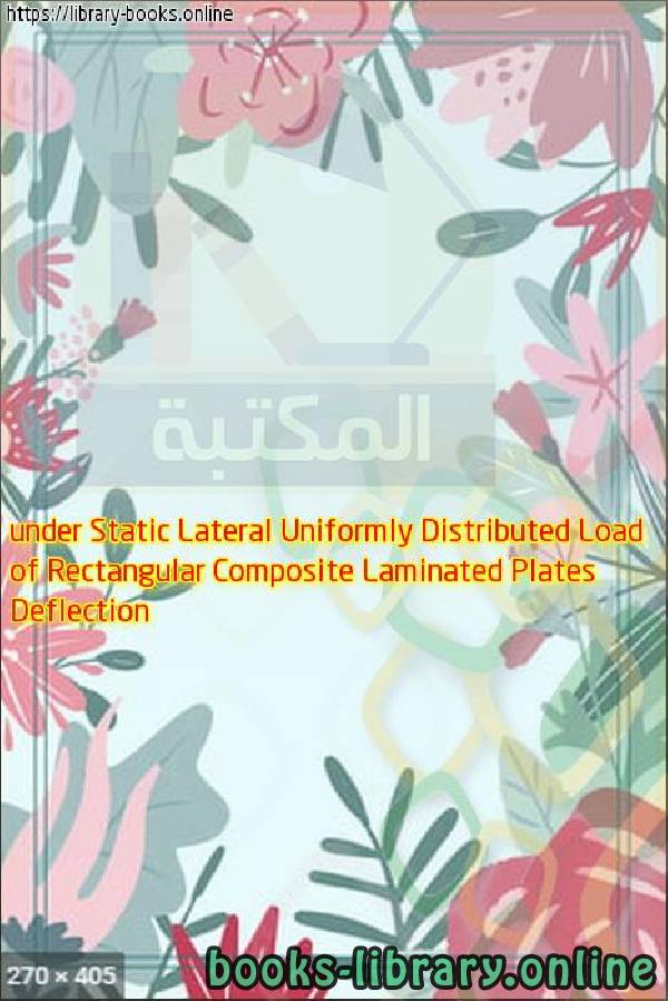 Deflection of Rectangular Composite Laminated Plates under Static Lateral Uniformly Distributed Load
