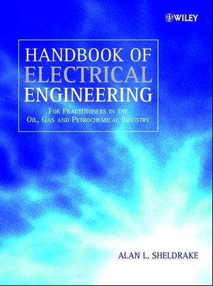 ❞ كتاب Handbook of Electrical Engineering: For Practitioners in the Oil, Gas and Petrochemical Industry : Chapter 17 ❝