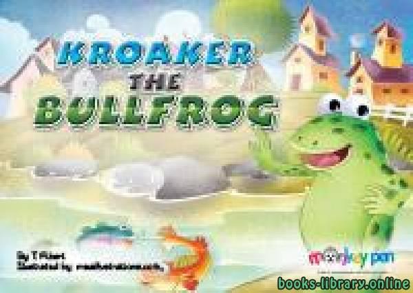 ❞ قصة KROAKER, THE BULLFROG ❝  ⏤ T. Alpert