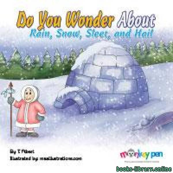 ❞ قصة DO YOU WONDER ABOUT RAIN, SNOW, SLEET AND HAIL? ❝  ⏤ T. Alpert