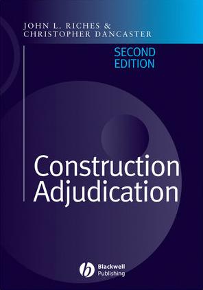 ❞ كتاب Construction Adjudication: Appendix 3: The Construction Contracts (England and Wales) Exclusion Order ❝  ⏤ John L. Riches