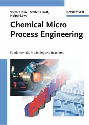 ❞ كتاب Chemical Micro Process Engineering, Fundamentals, Modelling and Reactions: Modeling and Simulation of Micro Reactors: Sections 2.1–2.5 ❝  ⏤ Prof. Dr. Volker Hessel