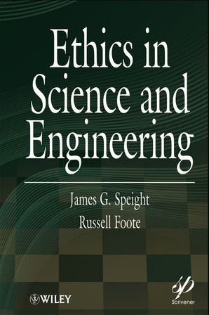 ❞ كتاب Ethics in Science and Engineering: Front Matter ❝  ⏤ James G. Speigh