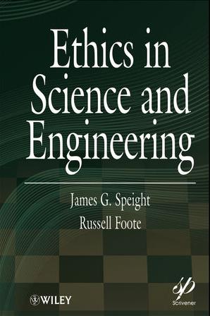 ❞ كتاب Ethics in Science and Engineering: Scientists and Engineers ❝  ⏤ James G. Speigh