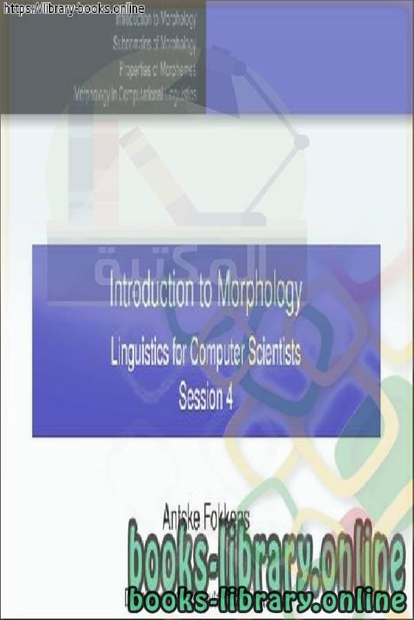 ❞ كتاب Introduction to Morphology Linguistics for Computer Scientists Session 4 ❝  ⏤ Antske Fokkens