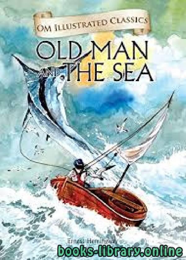 ❞ قصة The Old Man and the Sea ❝  ⏤ Ernest Hemingway