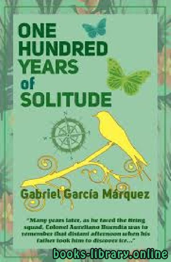 ❞ قصة One Hundred Years of Solitude ❝  ⏤ Gabriel García Márquez