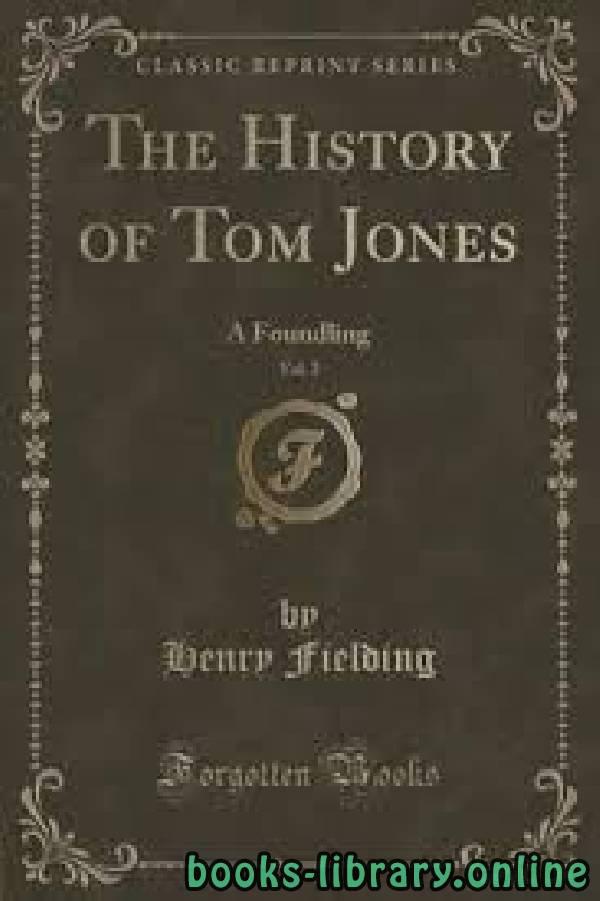 ❞ قصة The History of Tom Jones, a Foundling ❝  ⏤ Henry Fielding