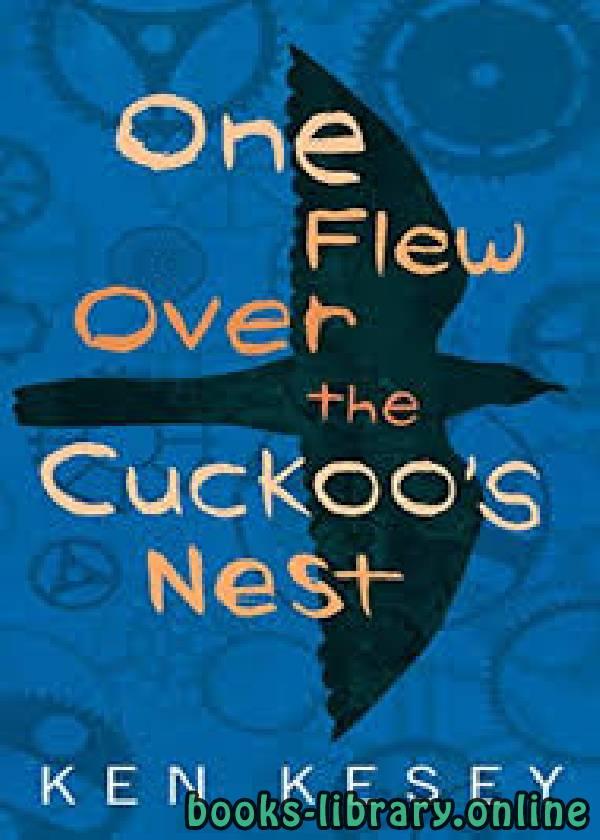 ❞ قصة One Flew Over the Cuckoo's Nest ❝  ⏤ Ken Kesey