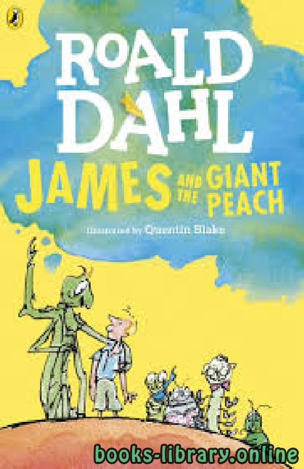 ❞ قصة James and the Giant Peach ❝  ⏤ Roald Dahl