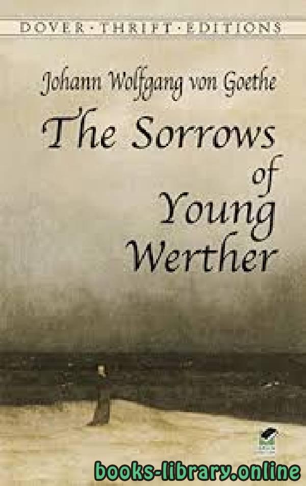 ❞ قصة The Sorrows of Young Werther ❝  ⏤ Johann Wolfgang von Goethe