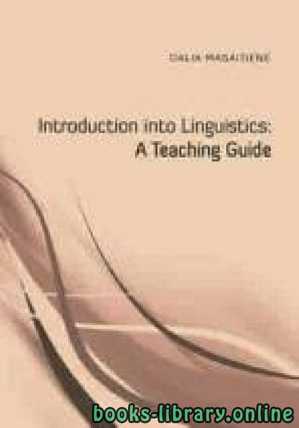 ❞ كتاب DALIA MASAITIENĖ Introduction into Linguistics: A Teaching Guide ❝  ⏤ DALIA MASAITIENĖ