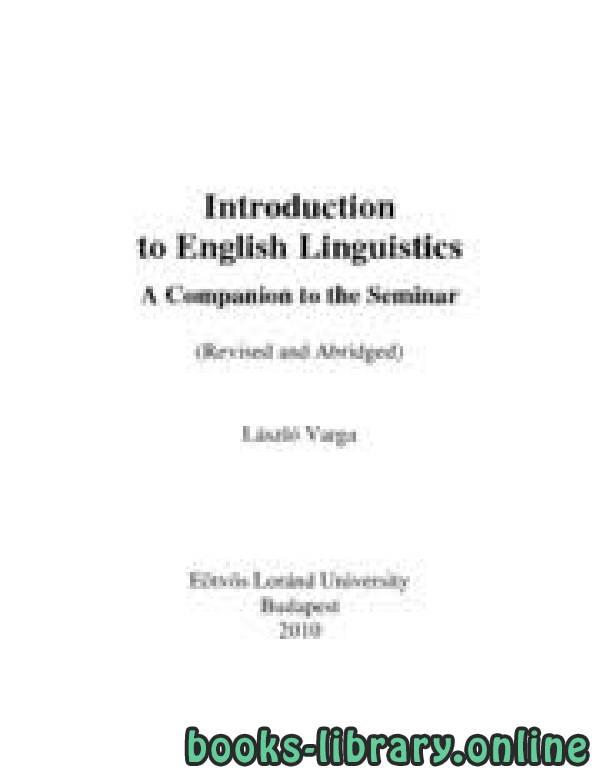 ❞ كتاب Introduction to English Linguistics A Companion to the Seminar (Revised and Abridged) ❝  ⏤ كاتب غير محدد
