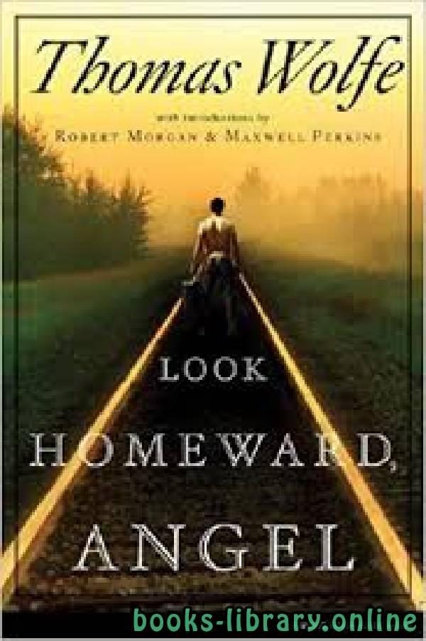 ❞ رواية Look Homeward, Angel ❝  ⏤ Thomas Wolfe