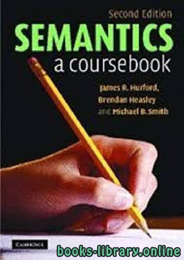 ❞ كتاب Semantics A Coursebook ❝  ⏤ مجموعة من المؤلفين