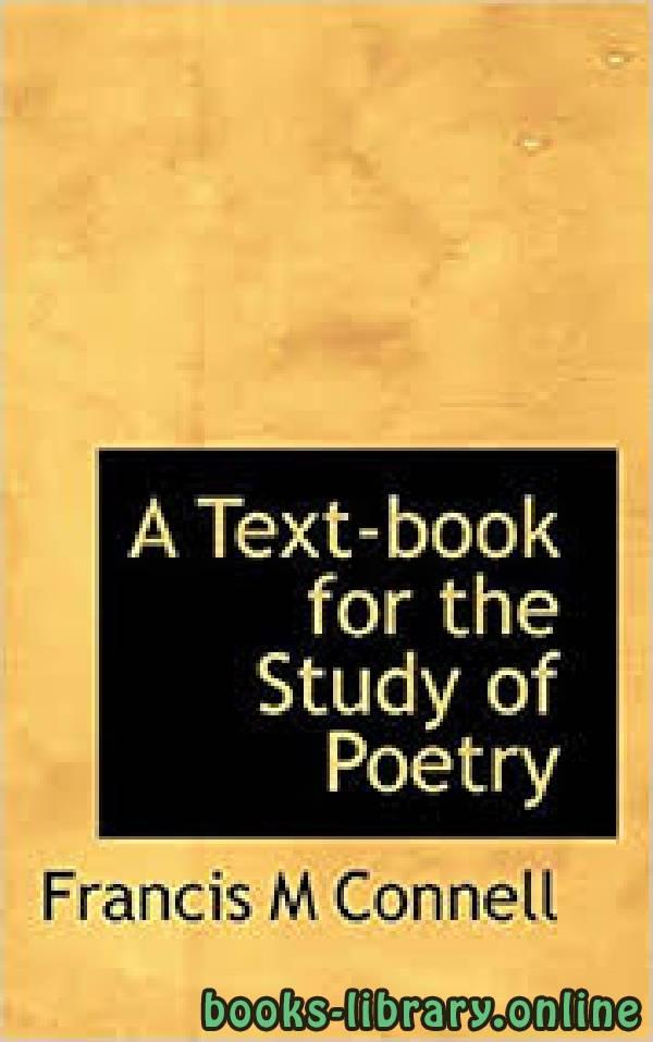 ❞ كتاب A text-book for the study of poetry ❝  ⏤ P. M. CONNELL, S.J
