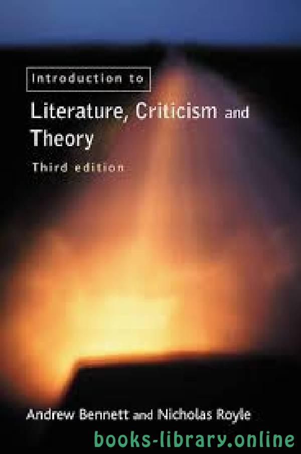 ❞ كتاب An_Introduction_to_Literature__Criticism_and_Theory ❝  ⏤ Andrew Bennett