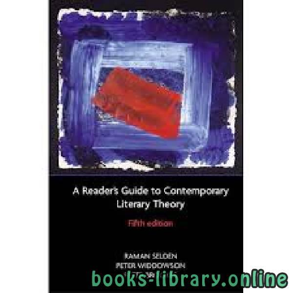 ❞ كتاب A Reader's Guide to Contemporary Literary Theory ❝  ⏤ Raman Selden