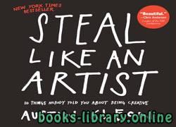 ❞ كتاب ملخص كتاب أسرق كانك فنان ❝  ⏤ أوستن كليون