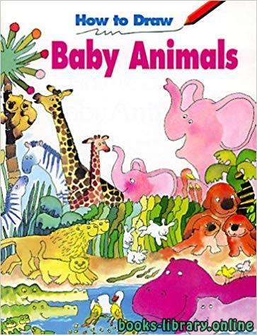 ❞ كتاب تعلم رسم صغار الحيوانات 137 - How To Draw Baby Animals ❝