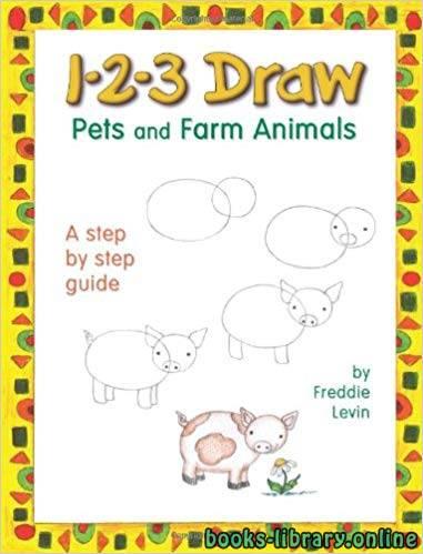 ❞ كتاب تعلم رسم الحيوانات الاليفة وحيوات المزرعه  1-2-3 Draw Pets and Farm Animals ❝
