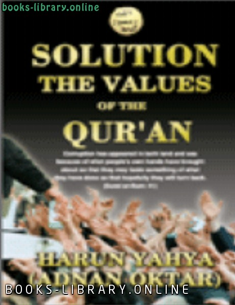 ❞ كتاب SOLUTION THE VALUES OF THE QUR 039 AN ❝  ⏤ Harun Yahya_هارون يحي